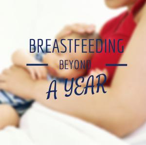 Breastfeeding beyond a year