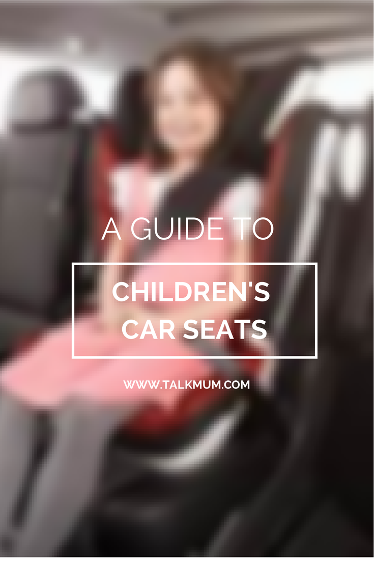 A guide to children's car seats – from toddler to beyond